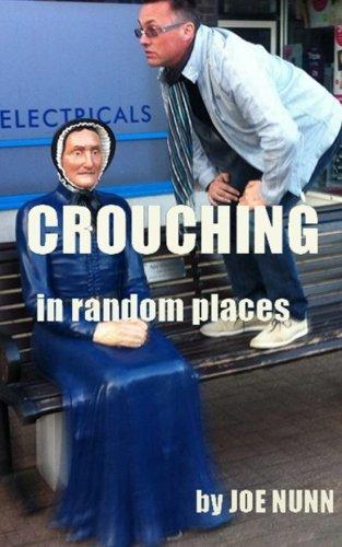 CROUCHING In Random Places: Nunn, Joe