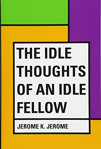 9781530060238: The Idle Thoughts of an Idle Fellow