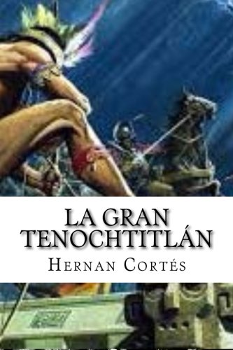 9781530060337: La Gran Tenochtitlan