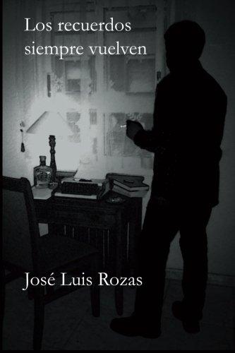 9781530064335: Los recuerdos siempre vuelven (Spanish Edition)