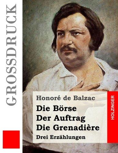 9781530066629: Die Börse/Der Auftrag/Die Grenadière (Großdruck)