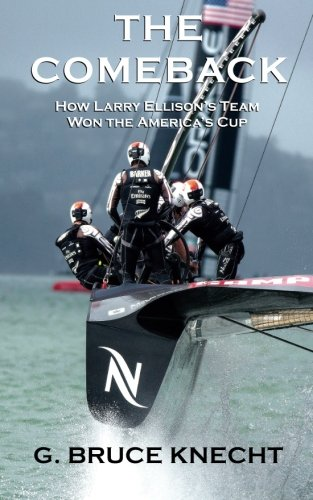The Comeback : How Larry Ellison's Team Won the America's Cup
