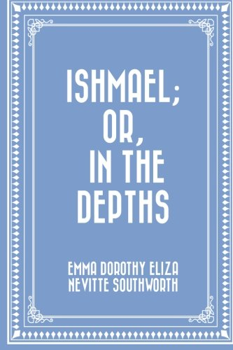 9781530074709: Ishmael; Or, In the Depths