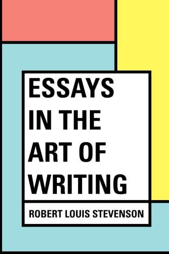 9781530076260: Essays in the Art of Writing