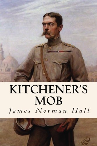 Kitchener s Mob (Paperback): James Norman Hall