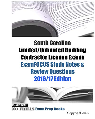 9781530076826: South Carolina Limited/Unlimited Building Contractor License Exams ExamFOCUS Study Notes & Review Questions 2016/17 Edition