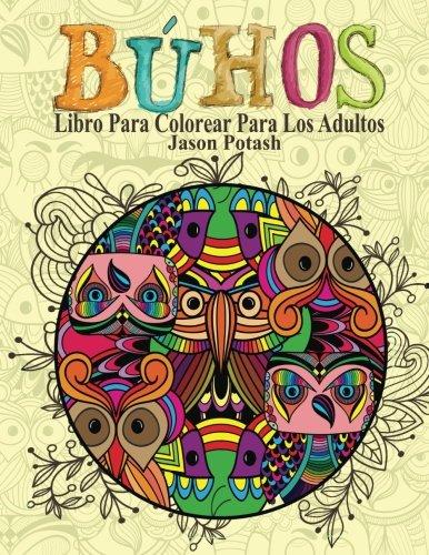 Buhos Libro Para Colorear Para Los Adultos: Potash, Jason