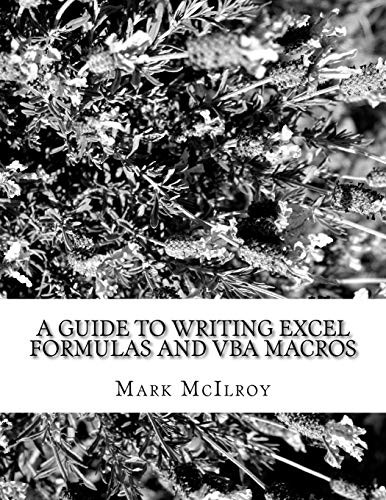 9781530079445: A guide to writing Excel formulas and VBA macros