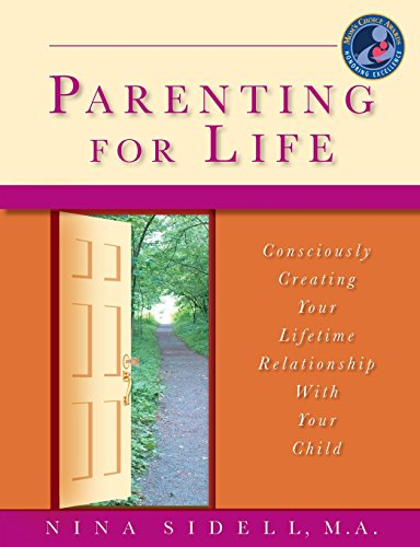 9781530081509: Parenting for Life: Consciously Creating Your Lifetime Relationship With Your Child