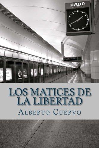 9781530084142: Los matices de la libertad (Spanish Edition)