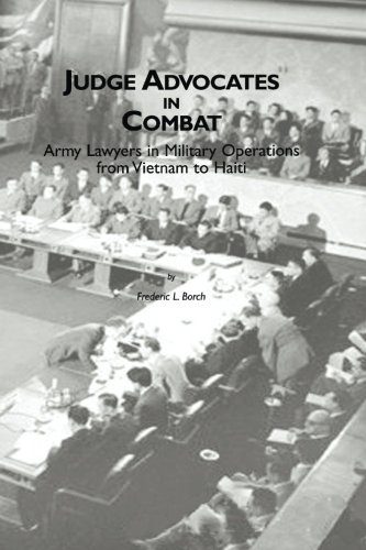 Judge Advocates in Combat: Army Lawyers in: Borch III, Frederic
