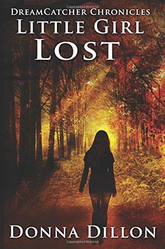 9781530086856: Little Girl Lost (Dreamcatcher Chronicles) (Volume 1)