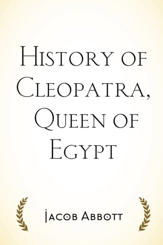 History of Cleopatra, Queen of Egypt: Abbott, Jacob