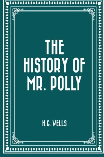 9781530090204: The History of Mr. Polly