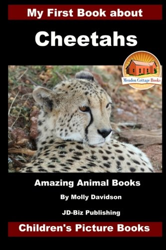 My First Book about Cheetahs - Amazing Animal Books - Children's Picture Books: Molly Davidson