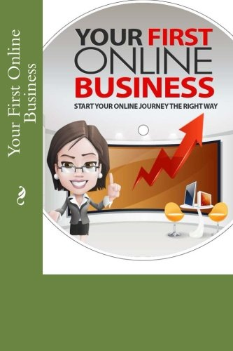 9781530092574: Your First Online Business