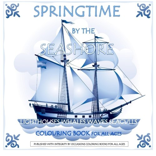 Springtime by the Seashore Lighthouses, Whales, Waves, Seagulls Colouring Book: Ocean Coloring ...