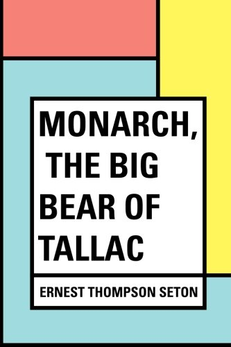 9781530094790: Monarch, the Big Bear of Tallac