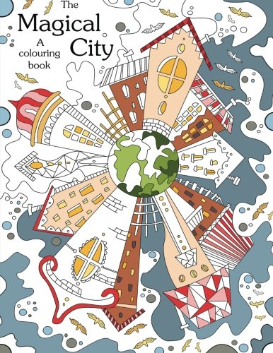 9781530102181: Colouring book: The Magical City : A Coloring books for adults relaxation(Stress Relief Coloring Book, Creativity, Patterns, coloring books for adults): Volume 1 (coloring book for adults)