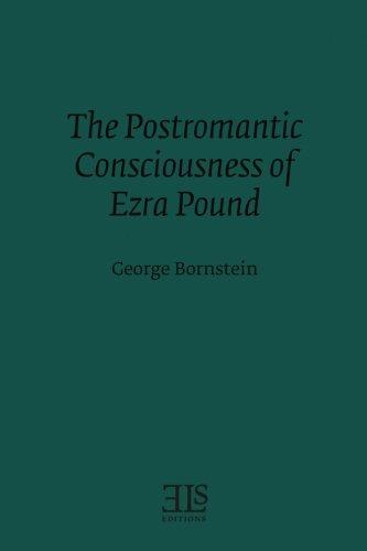 9781530102280: The Postromantic Consciousness of Ezra Pound