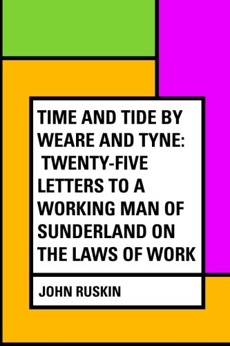 Time and Tide by Weare and Tyne: John Ruskin