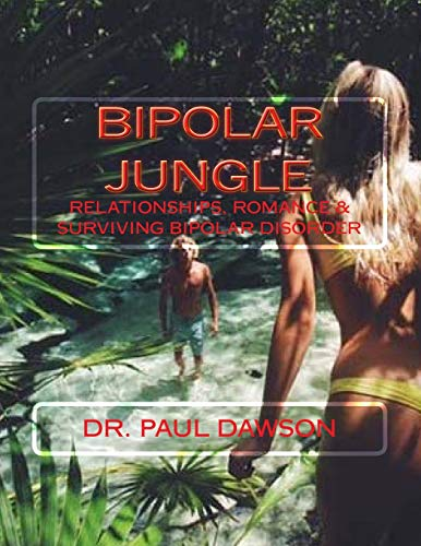 9781530105090: Bipolar Jungle: Relationships, Romance & Surviving Bipolar Disorder