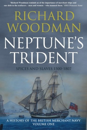 9781530106240: A History of the British Merchant Navy: vol. 1: Neptune's Trident: Spices and Sl