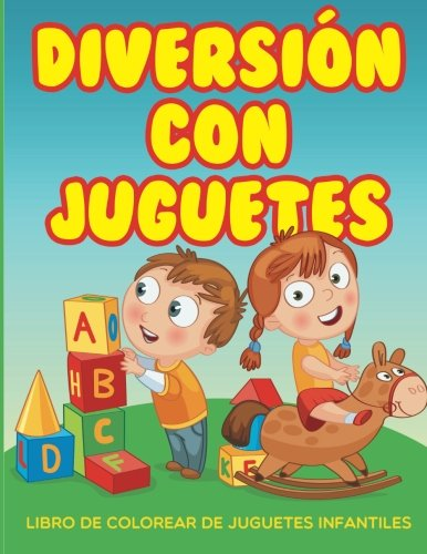 9781530107087: Diversion con juguetes - Libro de colorear de juguetes infantiles (Spanish Edition)