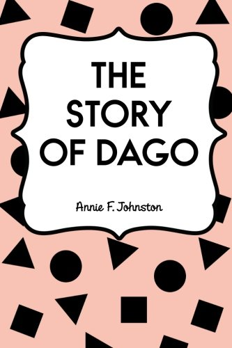 9781530107568: The Story of Dago