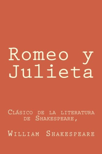 Romeo y Julieta: En Espanol Spanish Edition: William Shakespeare, Romeo