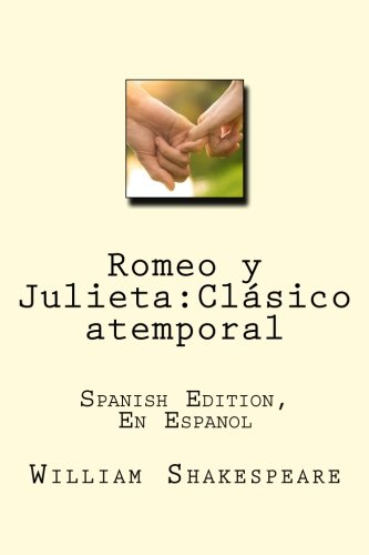 Romeo y Julieta: Clasico Atemporal: Spanish Edition,: William Shakespeare, Romeo