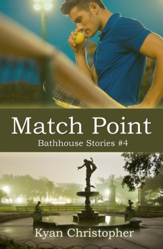 Match Point (Bathhouse Stories) (Volume 4): Kyan Christopher