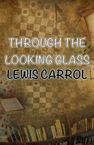 9781530111442: Through The Looking-Glass