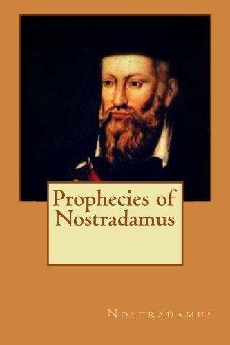 9781530113026: Prophecies of Nostradamus