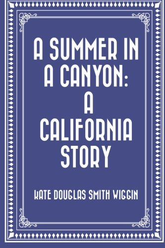 9781530113248: A Summer in a Canyon: A California Story