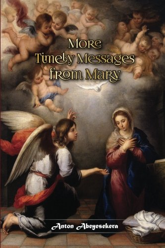 9781530114085: More Timely Messages From Mary