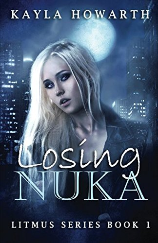 Losing Nuka (Litmus) (Volume 1): Kayla Howarth