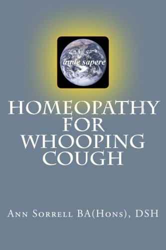 Homeopathy for Whooping Cough (aude sapere) (Volume 6): Sorrell BA(Hons), DSH, Ann