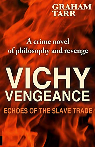 9781530115594: Vichy Vengeance: Echoes of the Slave Trade