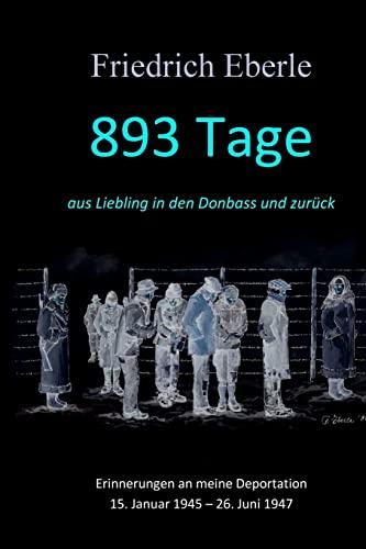 893 Tage aus Liebling in den Donbass: Eberle, Friedrich