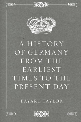 9781530118960: A History of Germany from the Earliest Times to the Present Day