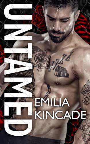 Untamed (A Bad Boy Secret Baby Romance): Emilia Kincade