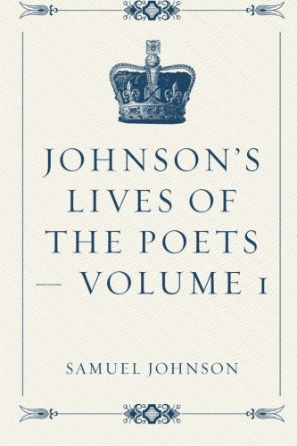 9781530122622: Johnson's Lives of the Poets — Volume 1