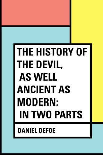 9781530124824: The History of the Devil, As Well Ancient as Modern: In Two Parts