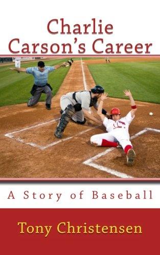 Charlie Carson's Career: A Story of Baseball: Tony Christensen