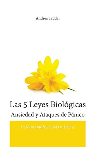 9781530125067: Las 5 Leyes Biologicas Ansiedad y Ataques de Panico: La Nueva Medicina del Dr. Hamer (Spanish Edition)