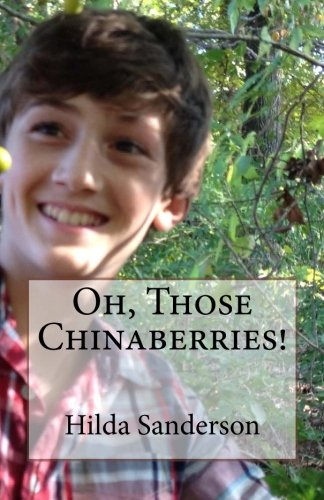 9781530128242: Oh, Those Chinaberries!