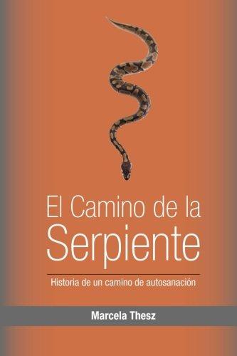 9781530128389: El Camino de la Serpiente: historia de un camino de sanacion (Spanish Edition)