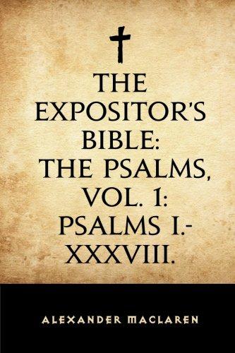 The Expositor's Bible: The Psalms, Vol. 1: Alexander Maclaren
