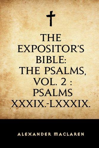 The Expositor's Bible: The Psalms, Vol. 2: Alexander Maclaren